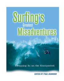 Surfing's Greatest Misadventures Dropping in on the unexpected