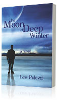 the-moon-in-deep-winter-a-novel-by-lee-polevoi